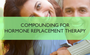 Compounding for Natural Hormone Replacement Therapy
