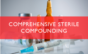 Comprehensive Sterile Compounding