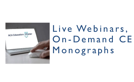 ACA Education CEnter: Live Webinars, On-Demand CE, Monographs