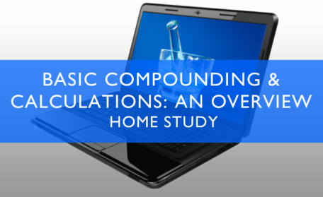 Basic Compounding & Calculations Home Study