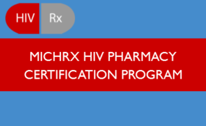 MichRX HIV Pharmacy Certification Program