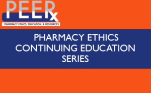 Pharmacy Ethics Continuing Education Series